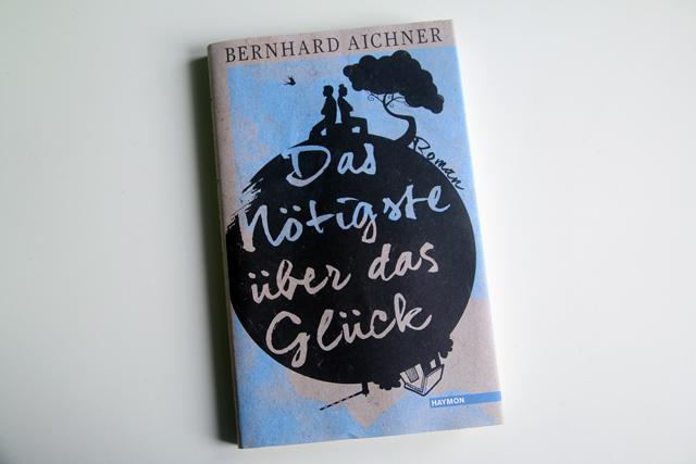 Aichner_Noetigste-ueber-Glueck