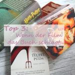 Top 3: Film schlägt Buch